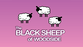 The Black Sheep of WoodSide